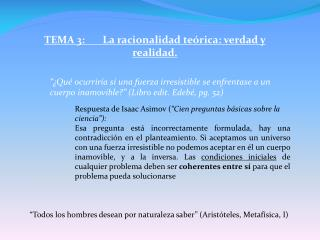 TEMA 3:       La racionalidad te�rica: verdad y realidad.
