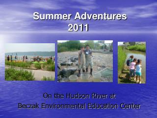 Summer Adventures  2011