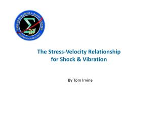 The Stress-Velocity Relationship  for Shock & Vibration