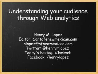 Understanding your audience through Web analytics
