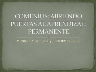 COMENIUS: ABRIENDO PUERTAS AL APRENDIZAJE PERMANENTE