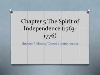 Chapter 5 The Spirit of Independence (1763-1776)