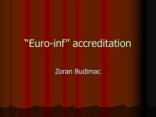 """Euro-inf"" accreditation"