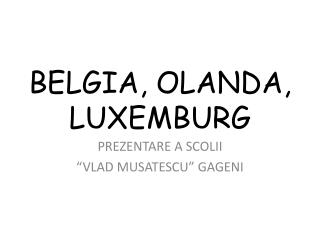 BELGIA, OLANDA, LUXEMBURG