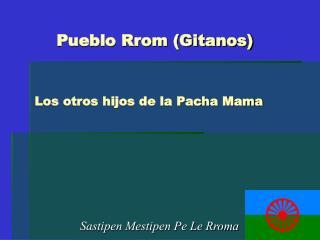 Pueblo Rrom (Gitanos)