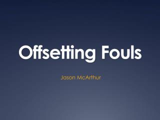 Offsetting Fouls