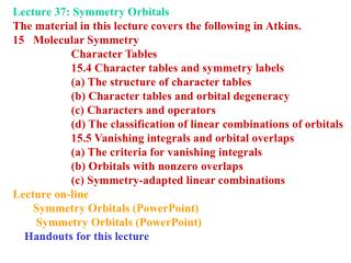 Lecture 37: Symmetry Orbitals  The material in this lecture covers the following in Atkins.