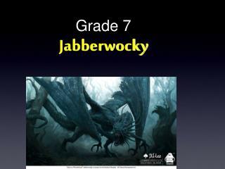 Grade 7 Jabberwocky