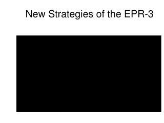 New Strategies of the EPR-3