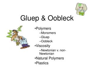 Gluep & Oobleck