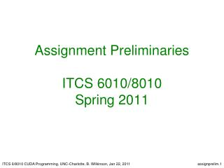 Assignment Preliminaries ITCS 6010/8010 Spring 2011
