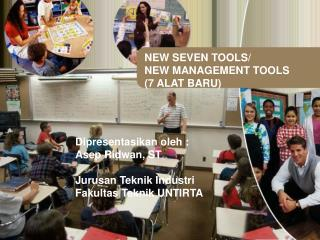 NEW SEVEN TOOLS/ NEW MANAGEMENT TOOLS (7 ALAT BARU)