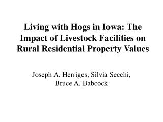 Living with Hogs in Iowa: The Impact of Livestock Facilities on Rural Residential Property Values
