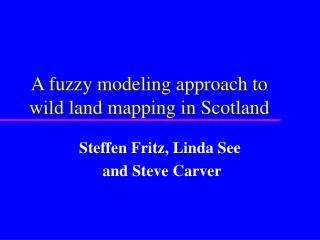 A fuzzy modeling approach to wild land mapping in Scotland