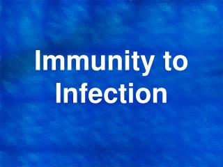 Immunity to Infection