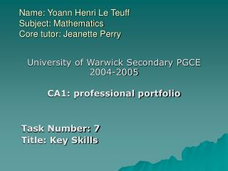 Name: Yoann Henri Le Teuff Subject: Mathematics Core tutor: Jeanette Perry