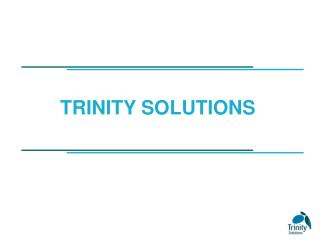 TRINITY SOLUTIONS