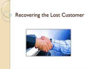 Recovering the Lost Customer