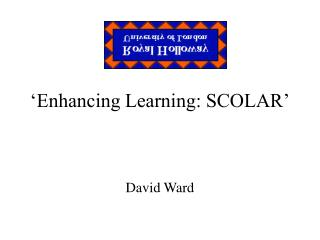 'Enhancing Learning: SCOLAR'