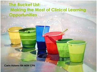 The Bucket List: Making the Most of Clinical Learning  Opportunities