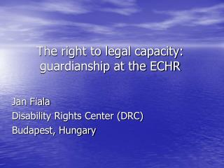 The right to legal capacity: guardianship at the ECHR