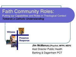 Jim McManus, CPsychol, MFPH, MEPS Asst Director Public Health Barking & Dagenham PCT