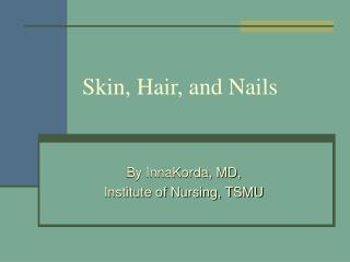 Skin, Hair, and Nails