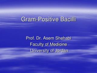 Gram-Positive Bacilli