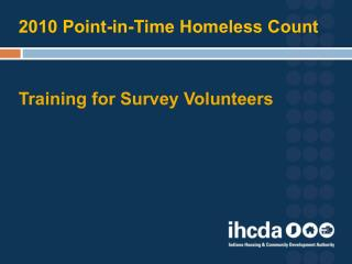 2010 Point-in-Time Homeless Count Training for Survey Volunteers