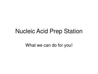 Nucleic Acid Prep Station