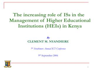 The increasing role of ISs in the Management of Higher Educational Institutions (HEIs) in Kenya By