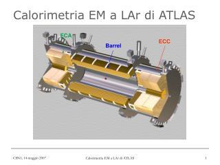 Calorimetria EM a LAr di ATLAS