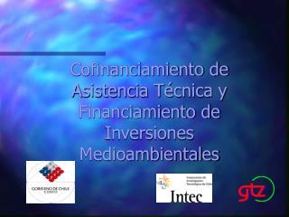 Cofinanciamiento de Asistencia Técnica y Financiamiento de Inversiones Medioambientales