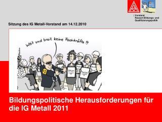 Sitzung des IG Metall-Vorstand am 14.12.2010