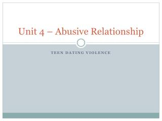 Unit 4 – Abusive Relationship