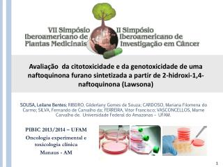 PIBIC 2013/2014 – UFAM Oncologia experimental e toxicologia clínica Manaus - AM