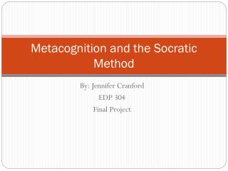 Metacognition and the Socratic Method