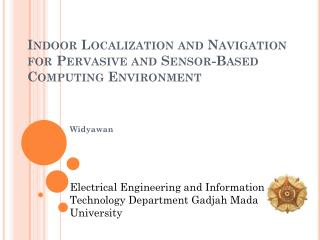 Indoor Localization and Navigation for Pervasive and Sensor-Based Computing Environment