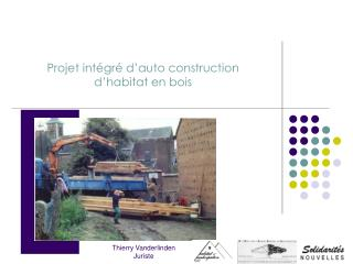Projet int�gr� d�auto construction d�habitat en bois