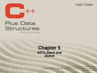 Chapter 5 ADTs Stack and Queue
