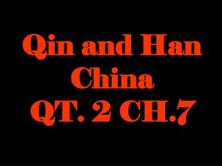 Qin and Han China QT. 2 CH.7