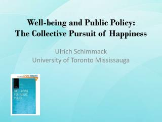 Well-being and Public Policy:   The Collective Pursuit of Happiness