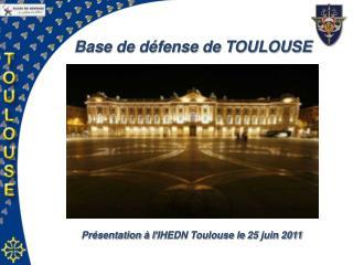 Présentation à l'IHEDN Toulouse le 25 juin 2011