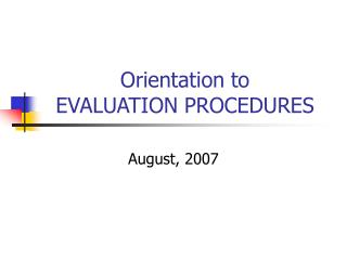 Orientation to  EVALUATION PROCEDURES