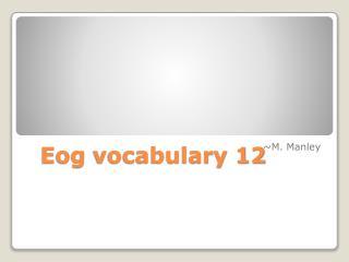 Eog  vocabulary 12