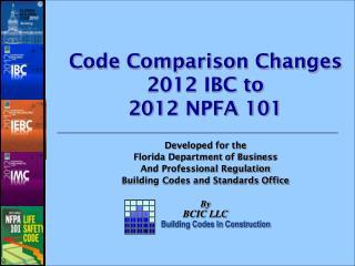 Code Comparison Changes  2012 IBC to  2012 NPFA 101