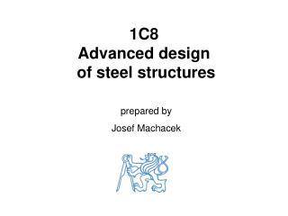 1C8  Advanced design  of steel structures