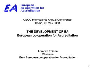 Lorenzo Thione Chairman EA – European co-operation for Accreditation
