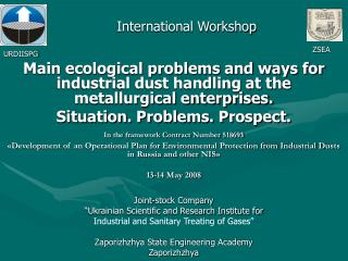 Main ecological problems and ways for industrial dust handling at the metallurgical enterprises.