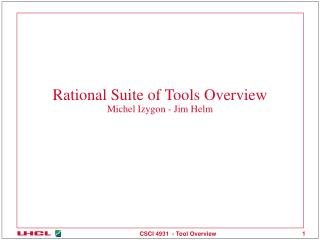 Rational Suite of Tools Overview Michel Izygon - Jim Helm